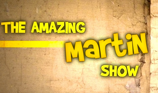 Web TV : The Amazing Martin Show